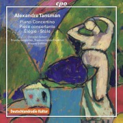 Alexandre Tansman (1897-1986) Works for Piano & Orchestra
